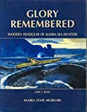 img - for Glory Remembered: Wooden Headgear of Alaska Sea Hunters book / textbook / text book