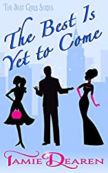 The Best Is Yet to Come: Novella Bonus for Her Best Match (The Best Girls Book 0)