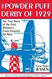 Powder Puff Derby of 1929: The True Story of the First Women's Cross–Country Air Race