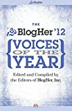 img - for The BlogHer Voices of the Year: 2012 book / textbook / text book