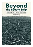 Beyond the Beauty Strip : Saving What's Left of Our Forests, Lansky, Mitch, 0884480941