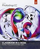 Adobe Photoshop CC Classroom in a Book, Adobe Creative Team, 0321928075