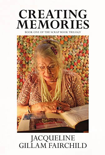 Creating Memories: Book One of the Scrap Book Trilogy