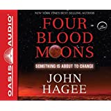 FOUR BLOOD MOONS - AUDIOBOOK: Written by John Hagee, 2013 Edition, (Unabridged Edition) Publisher: Oasis [Audio CD]