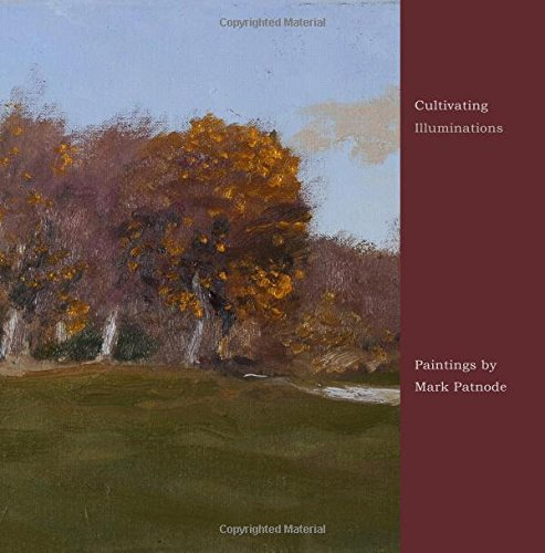 Cultivating Illuminations: Paintings by Mark Patnode pdf epub