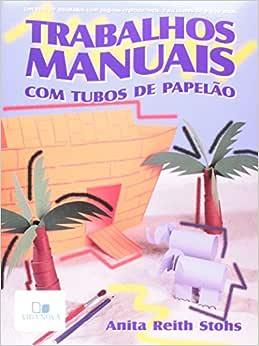 Trabalhos Manuais - Com tubos de papelão