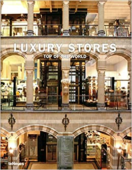 Luxury Stores Top of the World: teNeues: 9783832792992: Amazon com