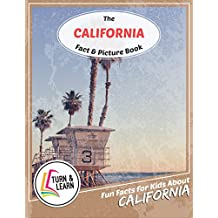 The California Fact and Picture Book: Fun Facts for Kids About California (Turn and Learn)