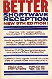 Better Shortwave Reception, William I. Orr and Stuart D. Cowan, 0933616058