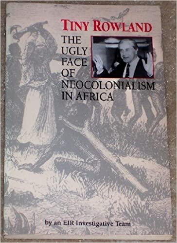 Book Tiny Rowland: The Ugly Face of Neocolonialism in Africa by Eir Investigative Team (1993-02-03)