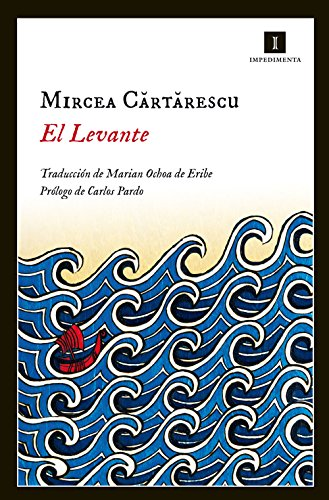 El Levante (Impedimenta nº 119) (Spanish Edition) by [Cartarescu, Mircea