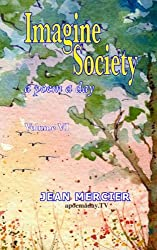 IMAGINE SOCIETY: A POEM A DAY - Volume 6: Jean Mercier's A Poem A Day Series