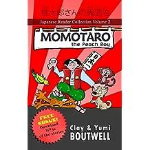 Japanese Reader Collection Volume 2 Momotaro the Peach Boy (Japanese Edition)