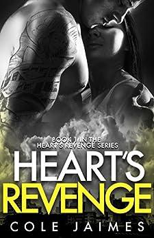 Heart's Revenge (The Heart's Revenge Series Book 1) by [Jaimes, Cole]