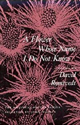 A Flower Whose Name I Do Not Know (National Poetry Series)