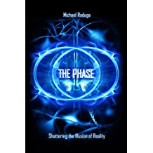 The Phase: Shattering the Illusion of Reality