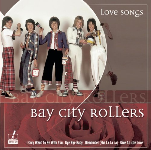 Give a Little Love (U.S. Version) (Bay City Rollers Give A Little Love)