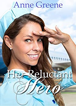 Her Reluctant Hero by [Greene, Anne]
