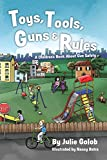 Toys, Tools, Guns & Rules: A Children's Book About