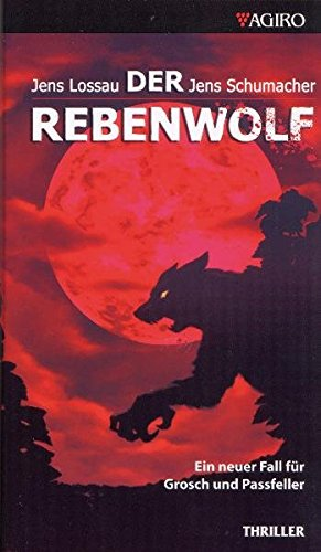 Der Rebenwolf: Ein neuer Fall für Grosch und Passfeller