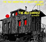 "THE OLD CABOOSE (The ""Old"" Adventures of Hailey and Jared Series 5)"