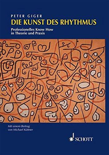 Die Kunst des Rhythmus: Professionelles Know How in Theorie und Praxis