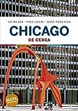 Chicago De cerca 3 (Guías De cerca Lonely Planet) (Spanish Edition)