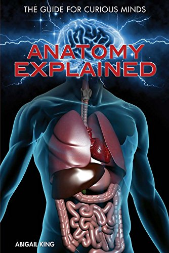 Anatomy Explained (Guide for Curious Minds) by Rosen Young Adult