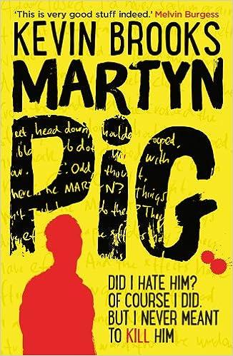 Martyn Pig: Amazon.co.uk: Brooks, Kevin: Books