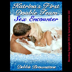 Katrina's First Double Team Sex Encounter Audiobook