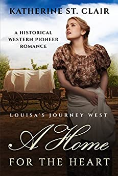 A Home for the Heart Louisa's Journey West