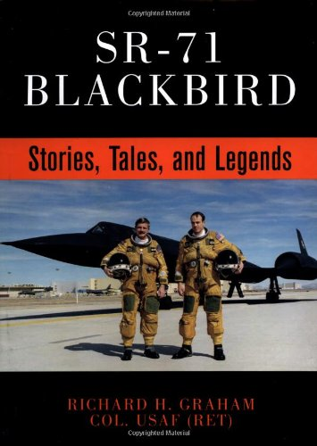 SR-71 Blackbird: Stories, Tales, and Legends - 71 Bailey Collection