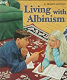 Living with Albinism, Elaine Landau, 0531202968