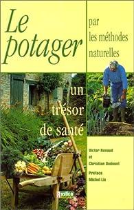 Le potager par les méthodes naturelles : un trésor de santé par Victor Renaud