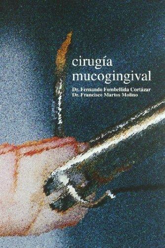 Descargar Libro Cirugía Mucogingival Fernando Fombellida