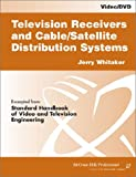 Television Receivers and Cable/Satellite Distribution Systems