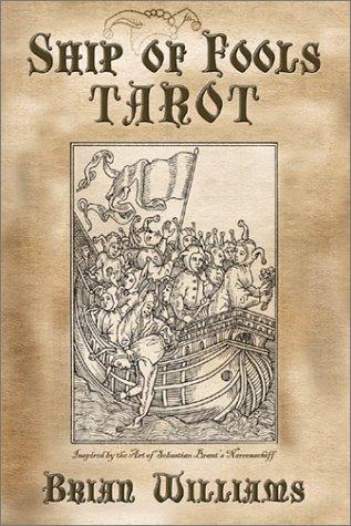 Ship of Fools Tarot: Based on the Art of Sebastian Brant's Narrenschiff