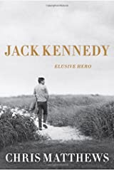 JACK KENNEDY: Elusive Hero Hardcover