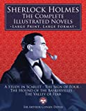 img - for Sherlock Holmes: the Complete Illustrated Novels - Large Print, Large Format: A Study in Scarlet, The Sign of Four, The Hound of the Baskervilles, The Valley of Fear (The University of Life Library) book / textbook / text book