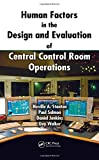 img - for Human Factors in the Design and Evaluation of Central Control Room Operations book / textbook / text book