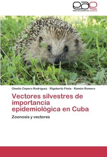 Descargar Libro Vectores Silvestres De Importancia Epidemiológica En Cuba Cepero Rodriguez Omelio
