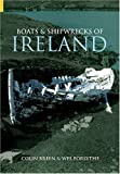 Boats and Shipwrecks of Ireland, Colin Breen and Wes Forsythe, 0752431226