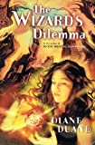 The Wizard's Dilemma, Diane Duane, 0152025510