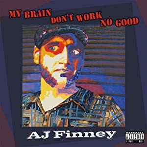 My Brain Don't Work No Good Performance