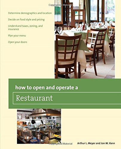 How to Open and Operate a Restaurant (Home-Based Business Series)