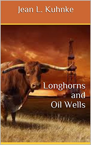 Longhorns and Oil Wells by [Kuhnke, Jean L.]