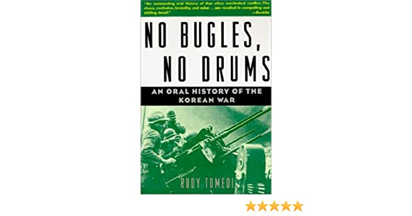 No bugles no drums an oral history of the korean war rudy tomedi no bugles no drums an oral history of the korean war rudy tomedi 9780471105732 amazon books fandeluxe Images