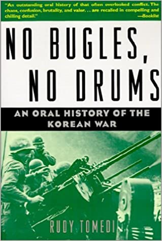 No bugles no drums an oral history of the korean war rudy tomedi no bugles no drums an oral history of the korean war rudy tomedi 9780471105732 amazon books fandeluxe