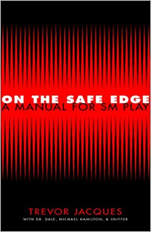 Amazon On The Safe Edge A Manual For Sm Play 9781895857054
