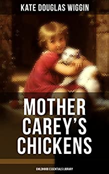 Download for free MOTHER CAREY'S CHICKENS: Heartwarming Family Novel